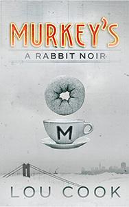 Murkey's, A Rabbit Noir book cover,donut floating over a cup, golden gate bridge in fog